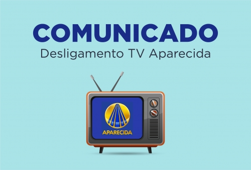 Comunicado: Interrupção do sinal da TV Aparecida